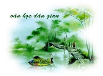 Soạn bài Khái quát văn học dân gian Việt Nam